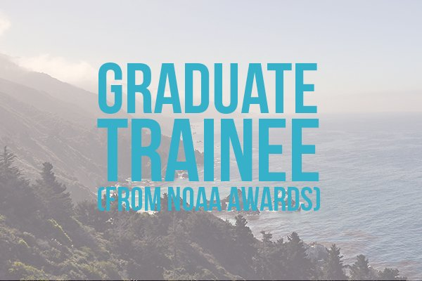 graduate trainee (from NOAA awards)